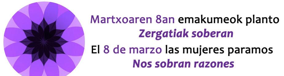 El 8 de marzo las mujeres paramos – Martxoaren 8an emakumeok planto